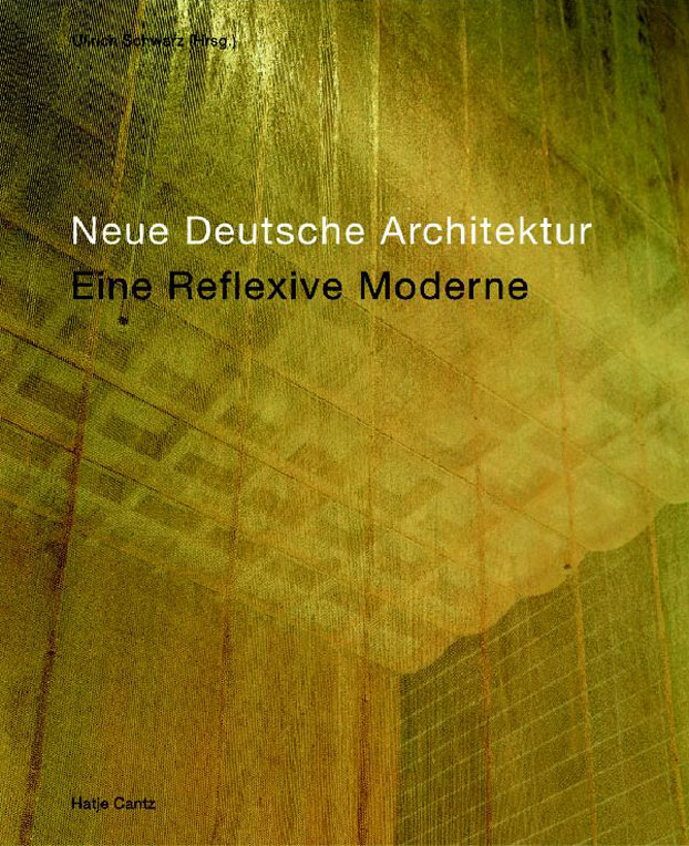 New German Architecture - A Reflexive Modernism