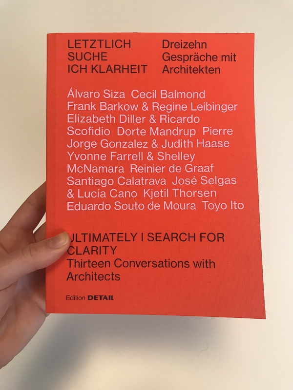 Ultimately I Search for Clarity: Thirteen Conversations with Architects